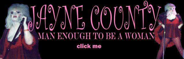 Click Here To Visit The Official JAYNE COUNTY Site!