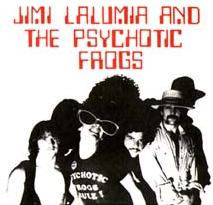 Jimi Lalumia & The Psychotic Frogs!
