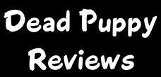 Click Here For DEAD PUPPY RECORD REVIEWS!