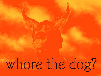 Whore The Dog?